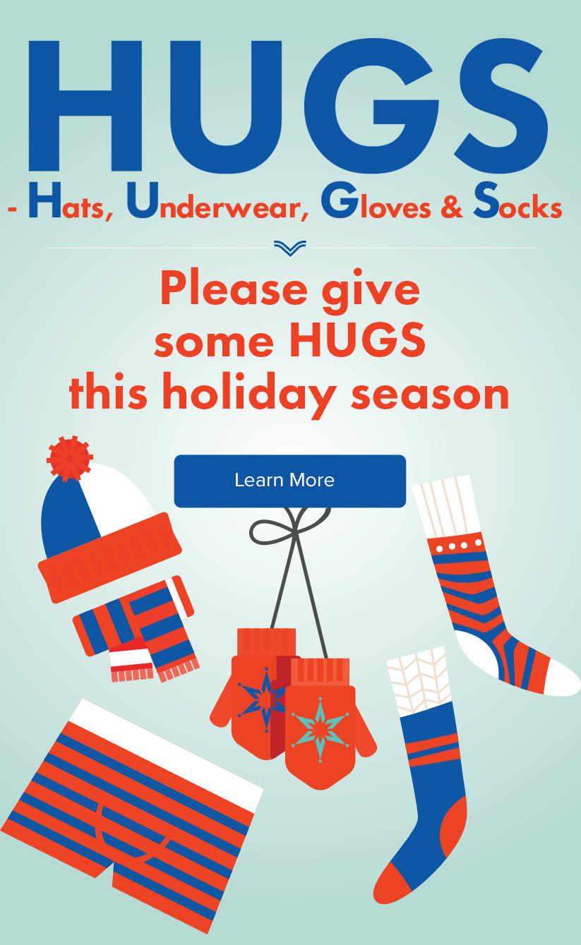 Give HUGS (Hats, Underwear, Gloves and Scarves) this holiday.